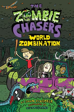 The Zombie Chasers #7: World Zombination book image