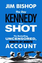 The Day Kennedy Was Shot Paperback  by Jim Bishop