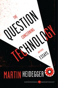 the-question-concerning-technology-and-other-essays