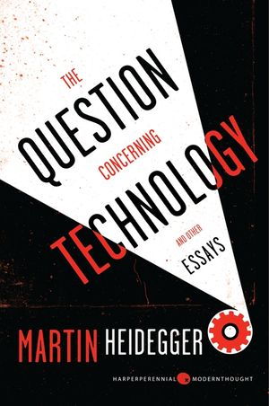 The Question Concerning Technology, and Other Essays book image