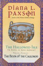 The Hallowed Isle Book Three eBook  by Diana L. Paxson
