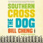 Southern Cross the Dog Downloadable audio file UBR by Bill Cheng