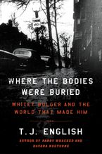 Where the Bodies Were Buried Hardcover  by T. J. English