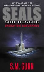 Seals Sub Rescue: Operation Endurance eBook  by S. M. Gunn
