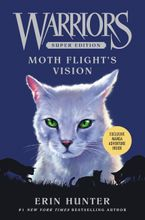 Warriors Super Edition: Moth Flight's Vision Hardcover  by Erin Hunter