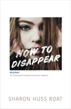 How to Disappear Hardcover  by Sharon Huss Roat