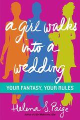 A Girl Walks Into a Wedding