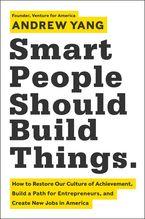 Smart People Should Build Things eBook  by Andrew Yang