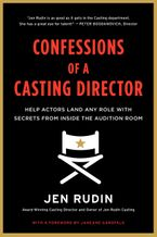 Confessions of a Casting Director Paperback  by Jen Rudin