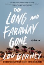 The Long and Faraway Gone Paperback  by Lou Berney