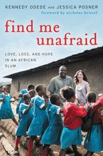 Find Me Unafraid Hardcover  by Kennedy Odede