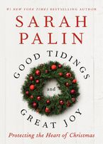 Good Tidings and Great Joy Hardcover  by Sarah Palin