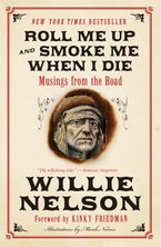 Roll Me Up and Smoke Me When I Die Paperback  by Willie Nelson