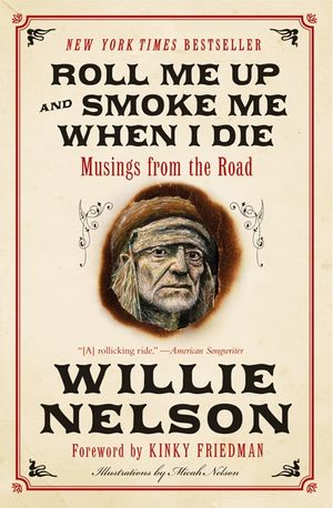 Roll Me Up and Smoke Me When I Die book image