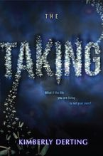 The Taking Hardcover  by Kimberly Derting