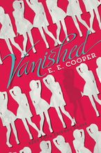 Vanished Hardcover  by E. E. Cooper
