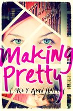 Making Pretty Hardcover  by Corey Ann Haydu