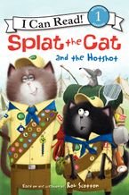 Splat the Cat and the Hotshot Hardcover  by Rob Scotton