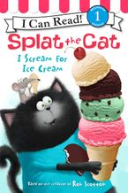 Splat the Cat: I Scream for Ice Cream Hardcover  by Rob Scotton