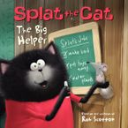 Splat the Cat: The Big Helper Paperback  by Rob Scotton