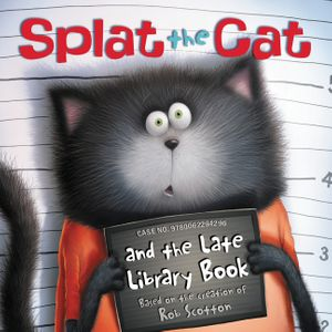 Splat the Cat and the Late Library Book book image