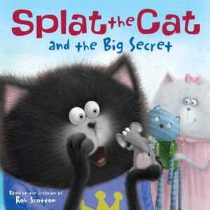 Splat the Cat and the Big Secret book image