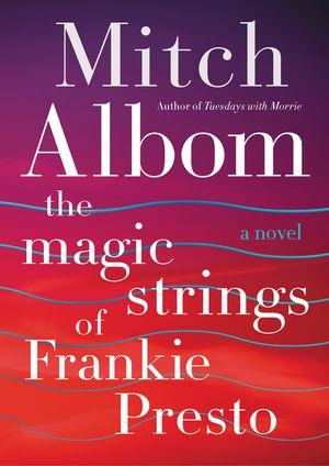 The Magic Strings of Frankie Presto book image