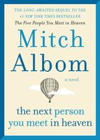 The Next Person You Meet in Heaven Hardcover  by Mitch Albom