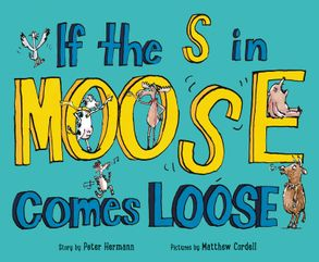 Cover image - If The S In Moose Comes Loose
