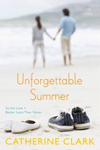 Unforgettable Summer Paperback  by Catherine Clark
