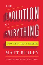 The Evolution of Everything Hardcover  by Matt Ridley