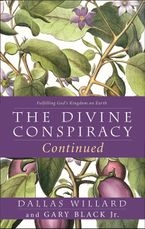 The Divine Conspiracy Continued Hardcover  by Dallas Willard