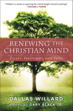 Renewing the Christian Mind Paperback  by Dallas Willard