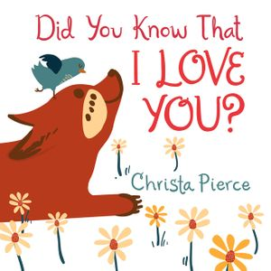 Did You Know That I Love You? book image