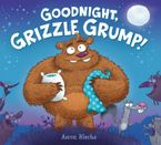 Goodnight, Grizzle Grump! Hardcover  by Aaron Blecha