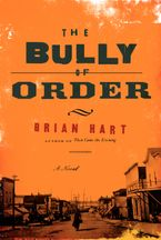The Bully of Order Hardcover  by Brian Hart