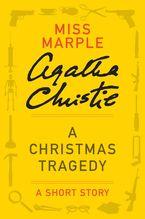 A Christmas Tragedy eBook  by Agatha Christie