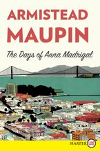 The Days of Anna Madrigal Paperback LTE by Armistead Maupin