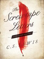 The Screwtape Letters: Annotated Edition eBook  by C. S. Lewis