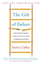 The Gift of Failure Paperback  by Jessica Lahey