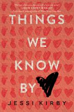 Things We Know by Heart Hardcover  by Jessi Kirby