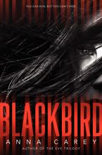 Blackbird Hardcover  by Anna Carey