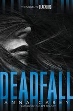 Deadfall Hardcover  by Anna Carey