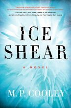 Ice Shear Hardcover  by M. P. Cooley