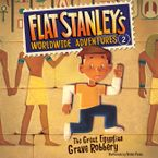 Flat Stanley's Worldwide Adventures #2: The Great Egyptian Grave Robbery UAB Downloadable audio file UBR by Jeff Brown