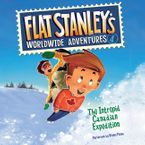 Flat Stanley's Worldwide Adventures #4: The Intrepid Canadian Expedition UAB Downloadable audio file UBR by Jeff Brown