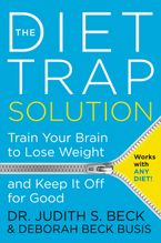 The Diet Trap Solution Hardcover  by Judith S. Beck PhD