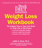 The Beck Diet Solution Weight Loss Workbook eBook  by Judith S. Beck PhD