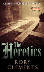 The Heretics eBook  by Rory Clements