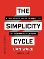 The Simplicity Cycle Hardcover  by Dan Ward